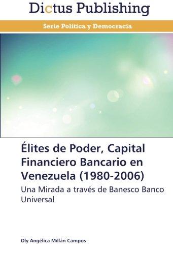 Élites de Poder, Capital Financiero Bancario en Venezuela (1980-2006) por Millán Campos Oly Angélica