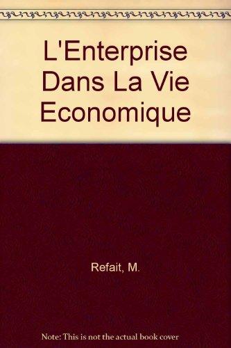 L'entreprise dans la vie économique par M. Refait