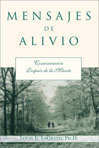 Mensajes de alivio: Comunicaci?3n despu??s de la muerte (Spanish Edition) by Louis LaGrand (2001-04-08)