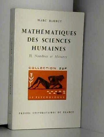 Mathmatiques des sciences humaines; tome 2 : Nombres et mesures. Collection SUP, Le psychologue.