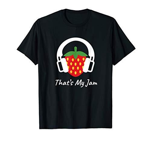 That Is My Jam I Sommer Früchte Lustig Süßigkeiten Beeren  T-Shirt