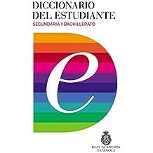 Diccionario del estudiante. Secundaria y Bachillerato/Student's Dictionary. Middle School and High School (DICCIONARIOS RAE ESCOLAR, Band 701002)