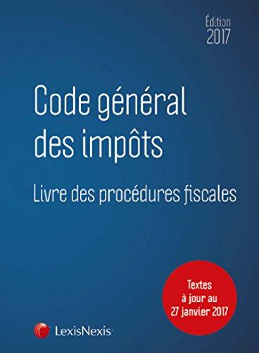 Code général des impôts 2018: Livre des procédures fiscales. Textes à jour au 29 janvier 2018