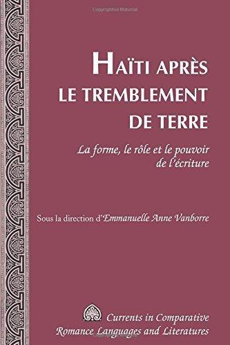 Haïti après le tremblement de terre: La forme, le rôle et le pouvoir de l'écriture (Currents in Comparative Romance Languages and Literatures) (2014-10-23) par Unknown