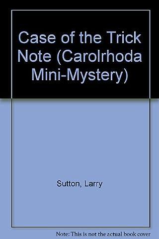 Case of the Trick Note (Carolrhoda Mini-Mystery)