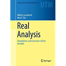 Real Analysis: Foundations and Functions of One Variable (Undergraduate Texts in Mathematics)