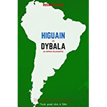 Higuain vs Dybala: La sfida Scudetto (Romanzo Sudamericano - Edizione Speciale Vol. 1)