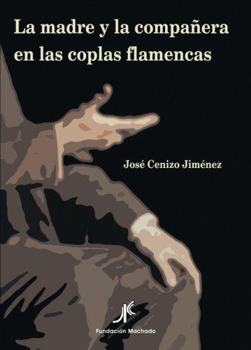 La Madre Y La Compañera En Las Coplas Flamencas (Signatura de Flamenco)