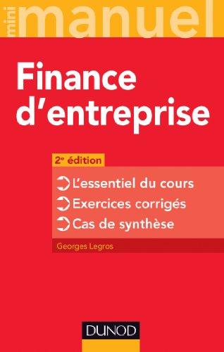 Finance d'entreprise - 2e édition: L'essentiel du cours - Exercices corrigés - Cas de synthèse