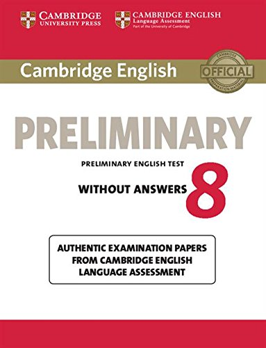 Cambridge english preliminary. Student's book. Without answers. Con espansione online. Per le Scuole superiori: Cambridge English Preliminary 8 Student's Book without Answers (PET Practice Tests)