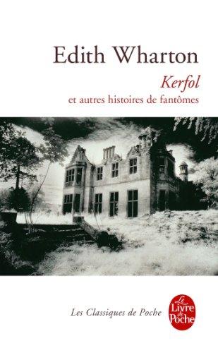 Kerfol ET Autres Histoires De Fantomes (Ldp Classiques) par Edith Wharton
