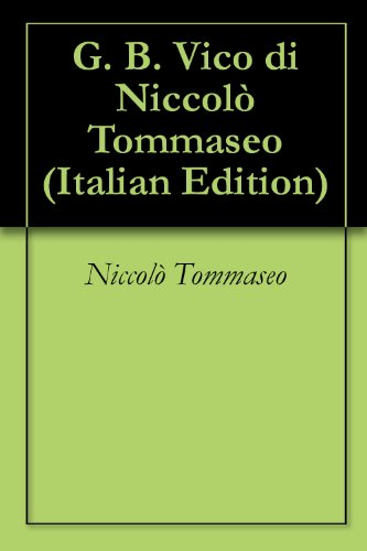 G. B. Vico di Niccolò Tommaseo (Italian Edition)