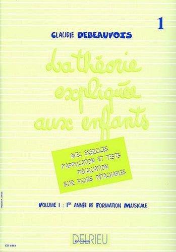 Théorie expliquée aux enfants - Vol 1 par Claudie Debeauvois