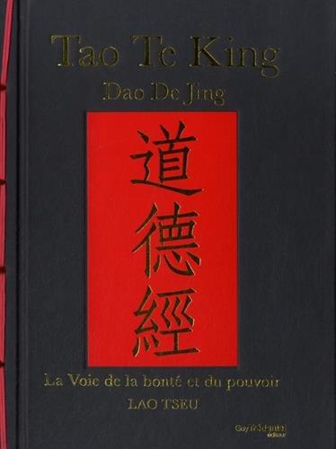 Tao Te King, Dao De Jing : La voie de la bonté et du pouvoir par Lao Tseu