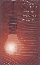 Gently Where the Roads Go (Black Dagger Crime) by Mr. Alan Hunter (2000-11-06)