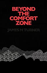 Beyond the Comfort Zone by James M. Turner (2009-12-09)