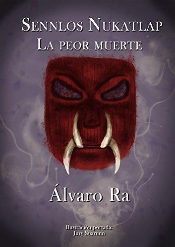 Sennlos Nukatlap: La peor muerte por Álvaro Ra