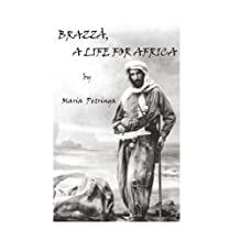 Brazzà, a Life for Africa (English Edition)