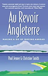 Au Revoir Angleterre: Making a Go of Moving Abroad