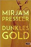 Dunkles Gold: Roman - Mirjam Pressler