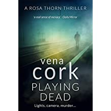 Playing Dead (Rosa Thorn Thriller Book 4)