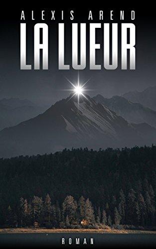 La lueur (2018) - ALEXIS AREND