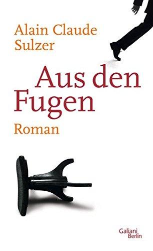 Buchseite und Rezensionen zu 'Aus den Fugen: Roman' von Alain Claude Sulzer