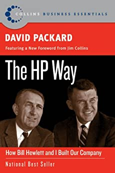 The HP Way: How Bill Hewlett and I Built Our Company (Collins Business Essentials) von [Packard, David]