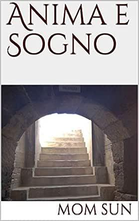 Anima E Sogno Ebook Sun Mom Amazon It Kindle Store