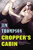 By Jim Thompson ( Author ) [ Cropper's Cabin By Aug-2014 Paperback