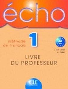 """Afficher """"Echo 1, méthode de français, A1-A2"""""""