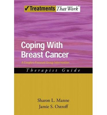 [(Coping with Breast Cancer: A Couples-Focused Group Intervention: Therapist Guide)] [Author: Sharon L. Manne] published on (March, 2008)