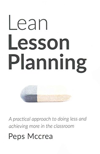 [(Lean Lesson Planning : A Practical Approach to Doing Less and Achieving More in the Classroom)] [By (author) Peps McCrea] published on (May, 2015)