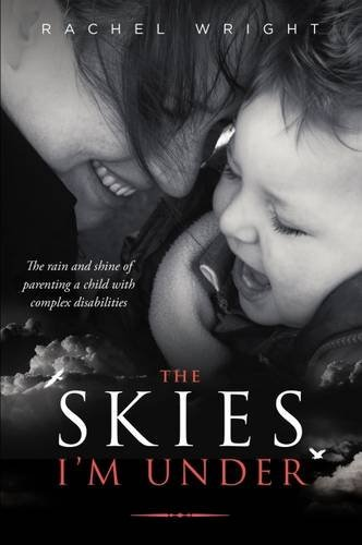 The Skies I'm Under by Rachel Wright (2015-12-06)