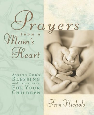 Prayers From A Mom's Heart PDF Books