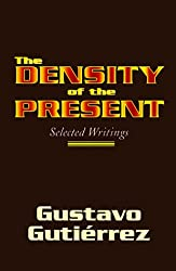 Density of the Present: Selected Writings