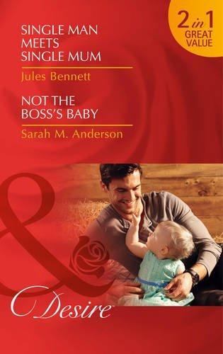 Single Man Meets Single Mum: Single Man Meets Single Mum / Not the Boss's Baby (Mills & Boon Desire) by Jules Bennett (15-Aug-2014) Paperback