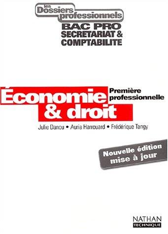 Les Dossiers professionnels : Economie et Droit, 1ère professionnelle (Manuel) par Julie Danou, Auria Harrouard, Frédérique Tangy