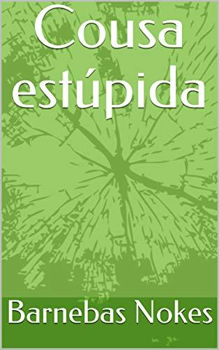 Cousa estúpida (Galician Edition)