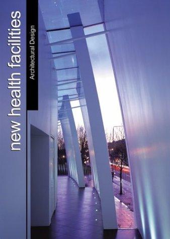 New Health Facilities (Architectural Design S.)