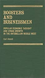 Boosters and Businessmen: Popular Economic Thought and Urban Growth in the Antebellum Middle West (Contributions in American Studies)