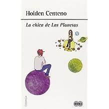 La Chica De Los Planetas Y Otros Relatos (SIN ASIGNAR) de HOLDEN CENTENO (26 nov 2014) Tapa blanda