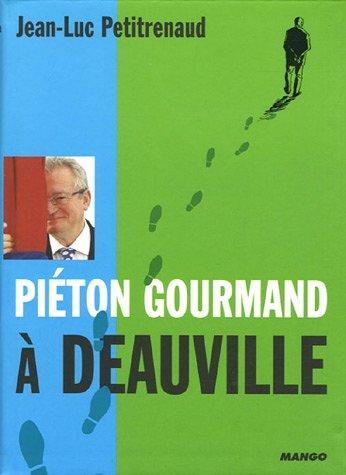 Piéton gourmand à Deauville/Trouville