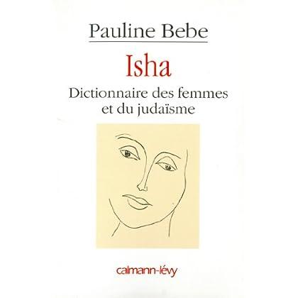 Isha Dictionnaire des femmes et du judaïsme (Documents, Actualités, Société)