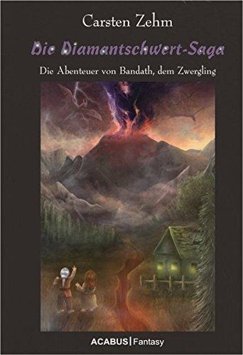 Die Diamantschwert-Saga. Die Abenteuer von Bandath, dem Zwergling. Band 1 der Bandath-Trilogie