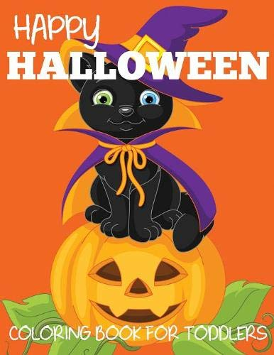 Happy Halloween Coloring Book for Toddlers (Halloween Books for Kids, Band 1)