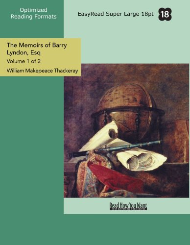 The Memoirs of Barry Lyndon, Esq (Volume 1 of 2)   (EasyRead Super Large 18pt Edition)