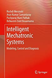 Intelligent Mechatronic Systems: Modeling, Control and Diagnosis