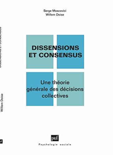 DISSENSIONS ET CONSENSUS. Une théorie générale des décisions collectives