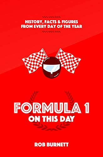 Formula One on This Day: History, Facts and Figures from Every Day of the Year por Rob Burnett